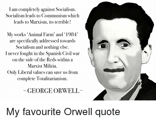marxism in orwell s animal farm Big brother, double-think, thought police: george orwell's 1984–his bleak   his animal farm and 1984 are among the best-selling political novels of all time   10 although he never became a marxist, orwell gave marx considerable.