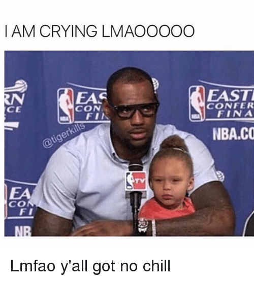 Chill, Crying, and Funny: I AM CRYING LMAOOOOO  CON  FIN  CO  FI  EAST  CONFER  FINA  NBA CO Lmfao y'all got no chill