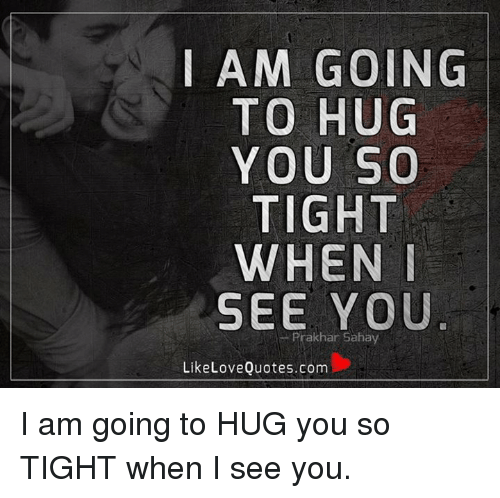 I Want To Cuddle With You Quotes: 25+ Best Memes About When I See You