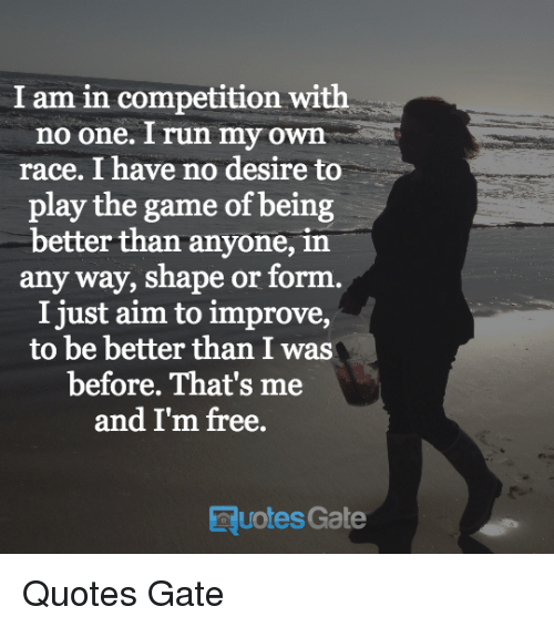 I Am Free To Run I Am in Competition Wi...