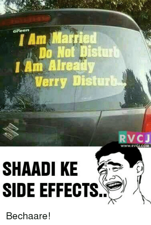 Memes, 🤖, and Disturbed: I Am Married  Do Not Disturb  I Am Already  Verry Distur  RTV CJ  SHAADI KE  SIDE EFFECTS Bechaare!
