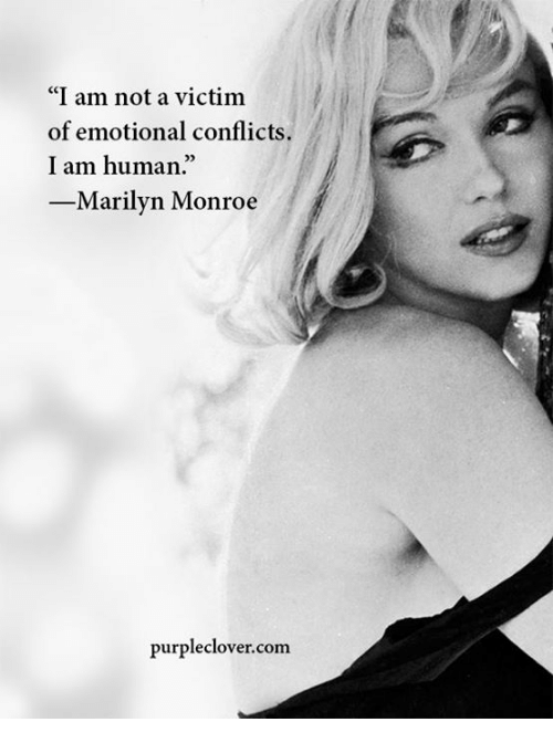 "memes: ""I am not a victim  of emotional conflicts.  I am human.  Marilyn Monroe  purple clover com"
