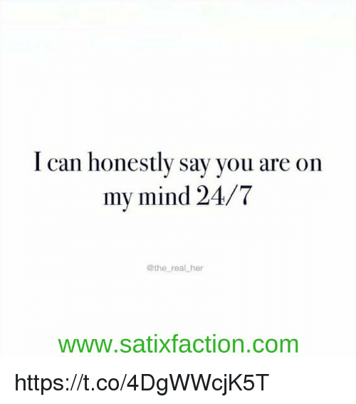 I Can Honestly Say You Are On My Mind 247 Real Her