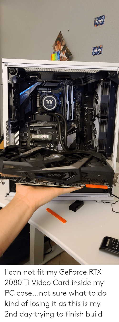 What To Do: I can not fit my GeForce RTX 2080 Ti Video Card inside my PC case...not sure what to do kind of losing it as this is my 2nd day trying to finish build