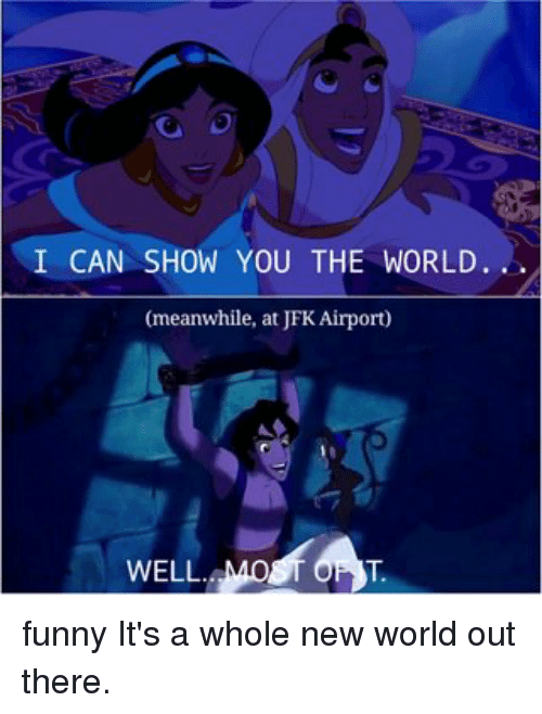 Funny a Whole New World Memes of 2017 on SIZZLE