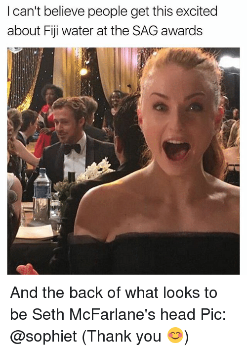 Sething: I can't believe people get this excited  about Fiji water at the SAG awards And the back of what looks to be Seth McFarlane's head Pic: @sophiet (Thank you 😊)