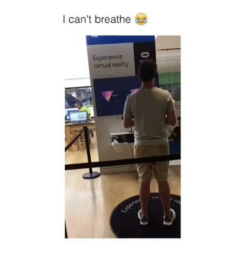Funny, Virtual Reality, and Experience: I can't breathe  Experience  virtual reality