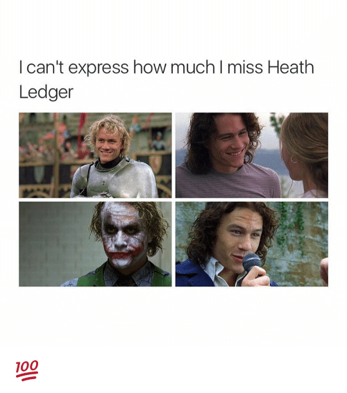 Girl Memes: I can't express how much l miss Heath  Ledger 💯