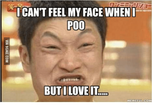 What Is The Song I Cant Feel My Face About: I CANT FEEL MY FACE WHENI  POO  BUT LOVE IT  MEMEFUL CO