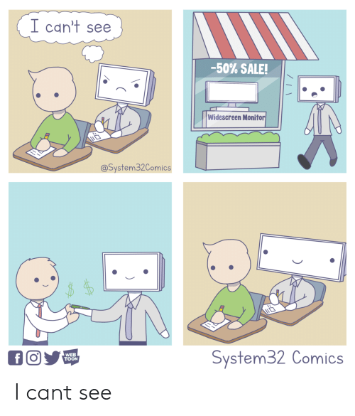 I Cant See: I can't see  -50% SALE!  Widescreen Monito  @System32Comics  System32 Comics  WEB  TOON I cant see