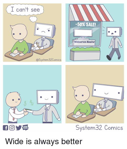 I Cant See: I can't see  -50% SALE!  Widescreen Monitor  @System32Comics  WEB  TOON  System32 Comics Wide is always better