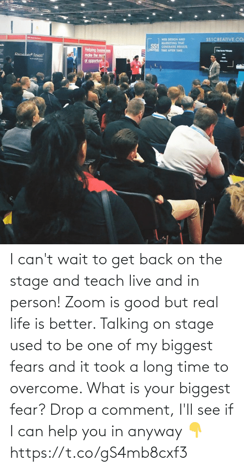 comment: I can't wait to get back on the stage and teach live and in person! Zoom is good but real life is better.   Talking on stage used to be one of my biggest fears and it took a long time to overcome. What is your biggest fear? Drop a comment, I'll see if I can help you in anyway 👇 https://t.co/gS4mb8cxf3