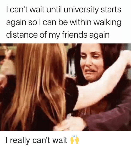 Friends, Can, and University: I can't wait until university starts  again sol can be within walking  distance of my friends again I really can't wait 🙌