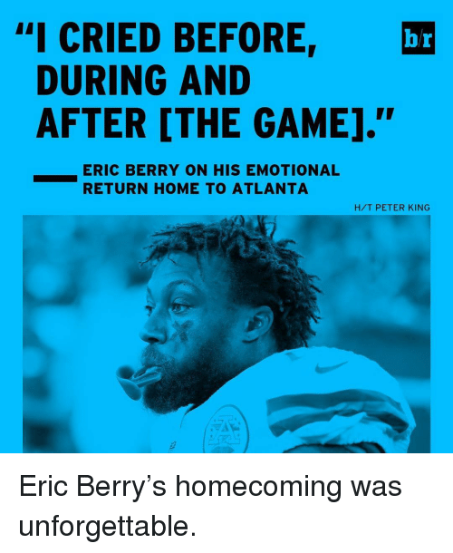 """eric berry: """"I CRIED BEFORE,  br  DURING AND  AFTER [THE GAME].""""  ERIC BERRY ON HIS EMOTIONAL  RETURN HOME TO ATLANTA  H/T PETER KING Eric Berry's homecoming was unforgettable."""
