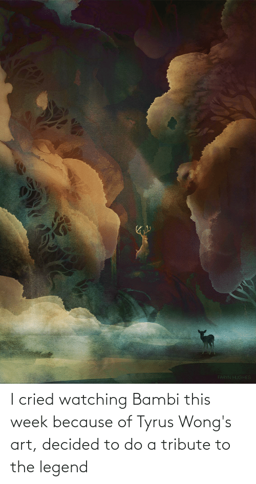 Bambi: I cried watching Bambi this week because of Tyrus Wong's art, decided to do a tribute to the legend