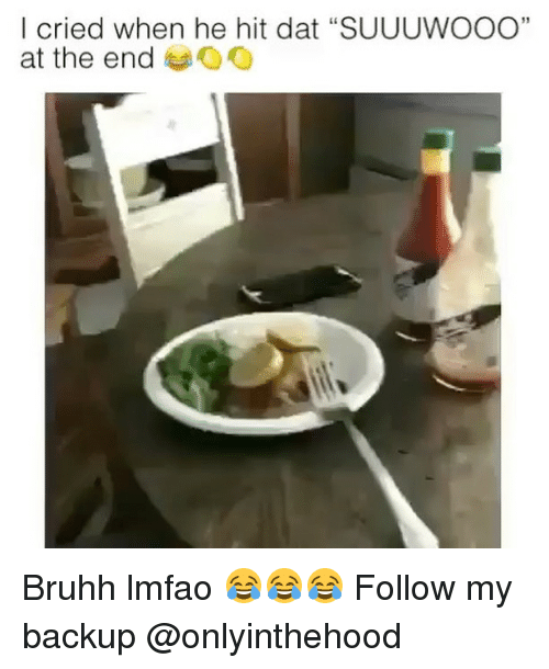"Memes, Lmfao, and 🤖: I cried when he hit dat ""SUUUWOOO""  at the end Bruhh lmfao 😂😂😂 Follow my backup @onlyinthehood"