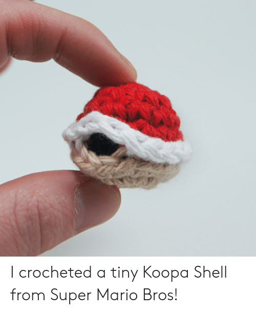 Super Mario: I crocheted a tiny Koopa Shell from Super Mario Bros!