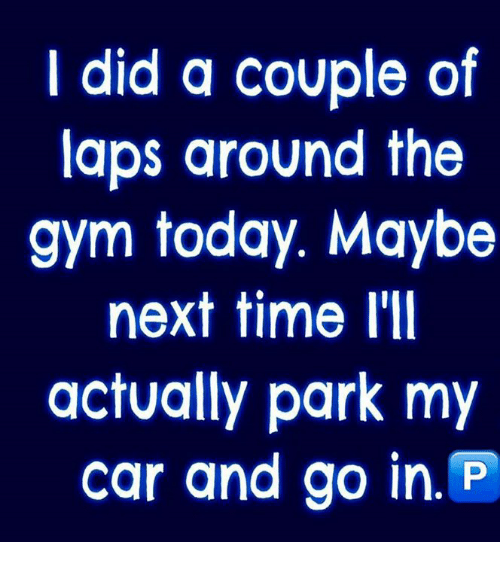 Image result for i did a couple of laps around the gym