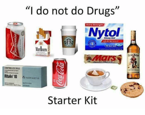 "Drugs, Memes, and Starter Kit: ""I do not do Drugs""  Extra Strength  Nytol  QUICK GELS  16 son  Marlboro  CONTROLLED DRUG  Ritalin 10  l, NovARTIs  Starter Kit  SPICE GOLD"