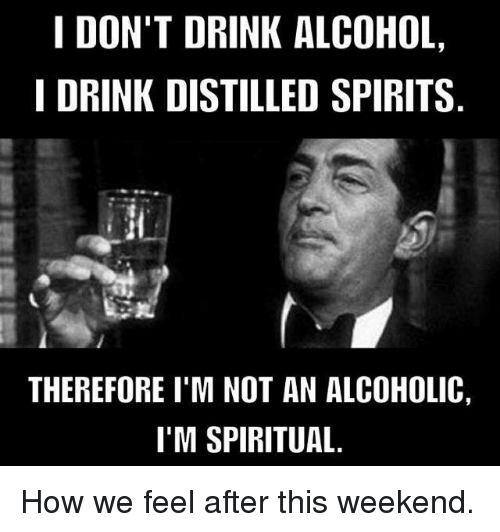Funny Memes About Not Drinking : Funny spirit memes of on sizzle alive