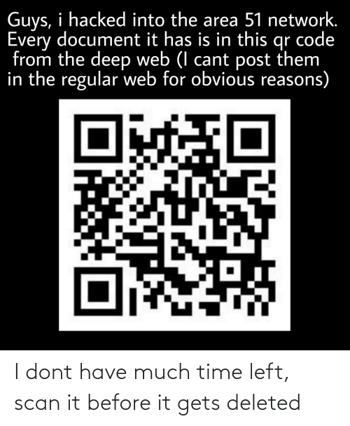 Scan: I dont have much time left, scan it before it gets deleted