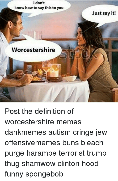 i dont know how to say this to you worcestershire 11813842 i don't know how to say this to you worcestershire just say it
