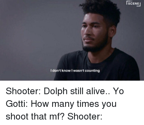 i dont know i wasnt counting scene shooter dolph still 15161405 🔥 25 best memes about yo gotti and funny yo gotti and funny memes
