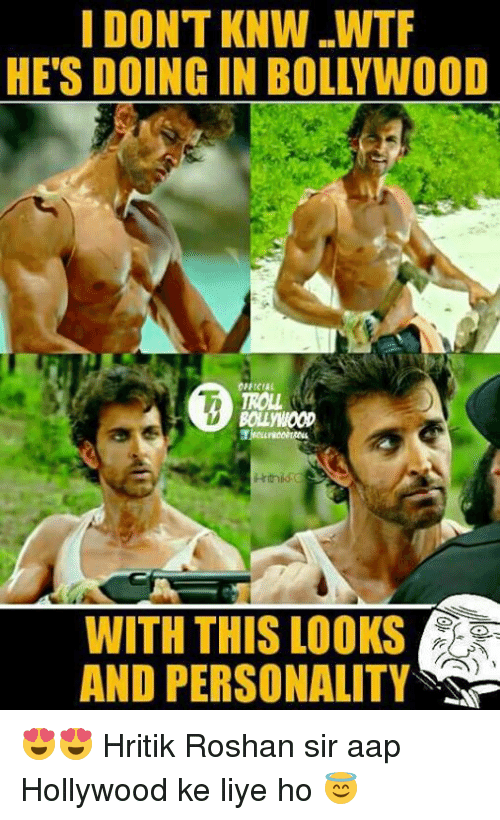 hritik roshan: I DONT KNW ..WTF  Hrithik  WITH THIS LOOKS  AND PERSONALITY 😍😍 Hritik Roshan  sir aap Hollywood ke liye ho 😇