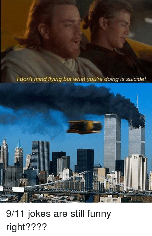 9/11, Funny, and Jokes: I don't mind fying but what you're doing is suicide!
