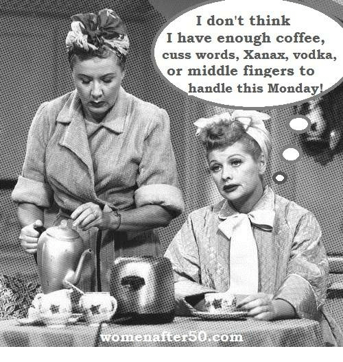 Memes, Xanax, and Coffee: I don't think  I have enough coffee,  cuss words, Xanax, vodka,  or middle fingers to  handle this Monday!  omenafte 50.com