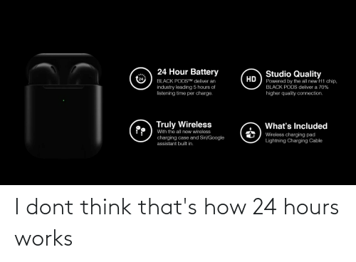 i-dont-think: I dont think that's how 24 hours works