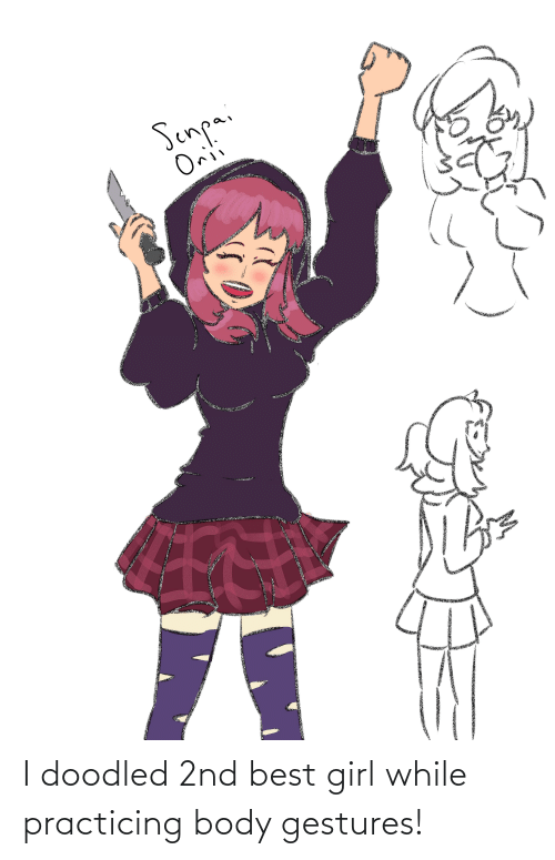Gestures: I doodled 2nd best girl while practicing body gestures!