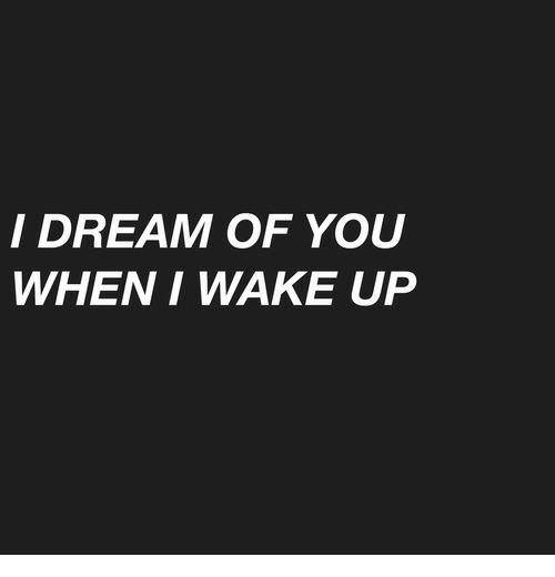 When I Wake Up: I DREAM OF YOU  WHEN I WAKE UP