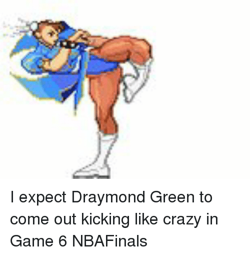 Warriors Come Out To Play Meme: I Expect Draymond Green To Come Out Kicking Like Crazy In