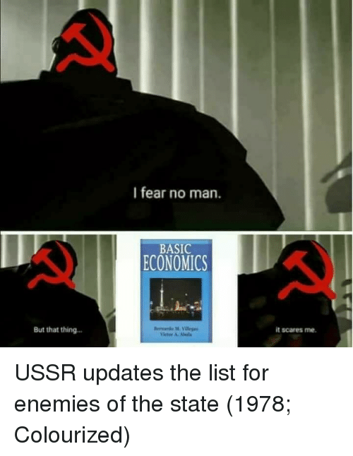 Colourized: I fear no man.  BASIC  ECONOMICS  But that thing  it scares me. USSR updates the list for enemies of the state (1978; Colourized)