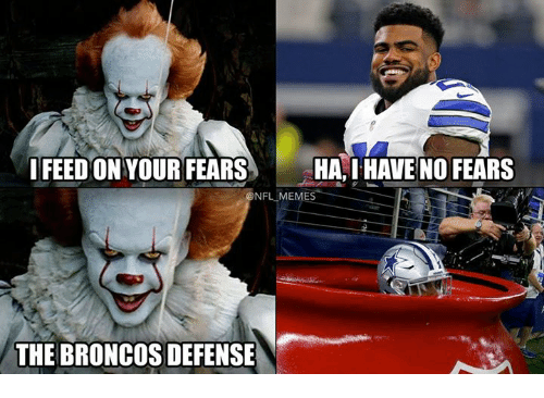 Memes, Nfl, and Broncos: I FEED ON YOUR FEARS  HA, I HAVE NO FEARS  @NFL MEMES  THE BRONCOS DEFENSE