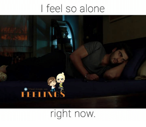 υοθ: I feel so alone  Feelings. rs  I I I LINGS  right now