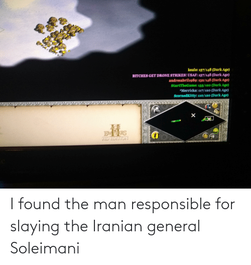 slaying: I found the man responsible for slaying the Iranian general Soleimani