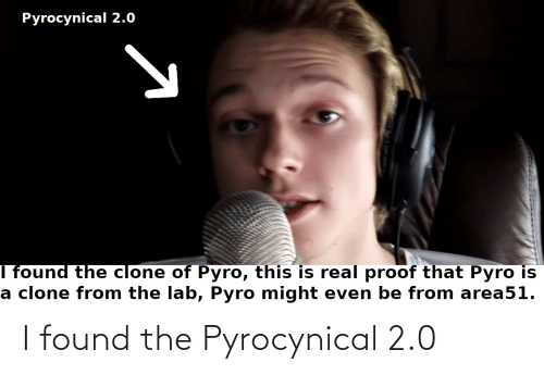 Pyrocynical: I found the Pyrocynical 2.0