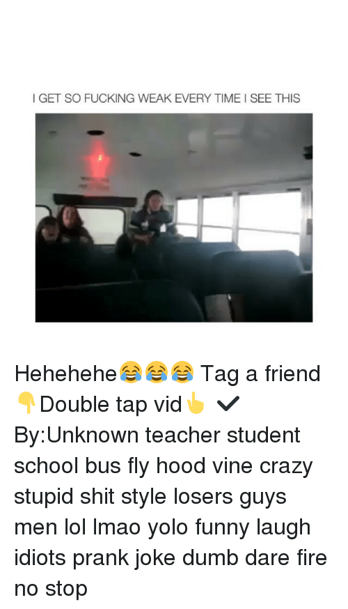 hood vines: I GET SO FUCKING WEAK EVERY TIME I SEE THIS Hehehehe😂😂😂 Tag a friend👇Double tap vid👆 ✔By:Unknown teacher student school bus fly hood vine crazy stupid shit style losers guys men lol lmao yolo funny laugh idiots prank joke dumb dare fire no stop