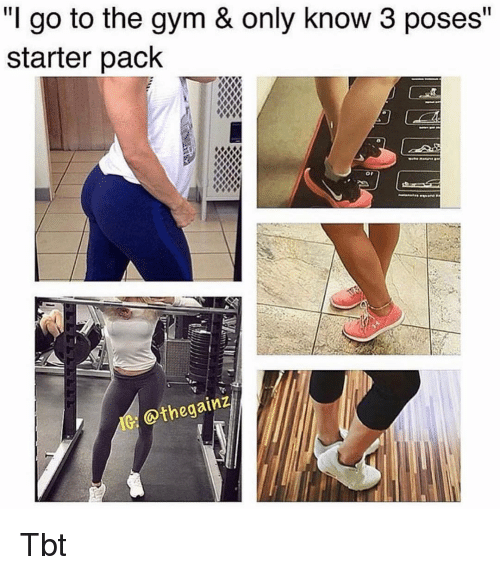 """poses: """"I go to the qym & only know 3 poses""""  starter pack  or  @thegainz Tbt"""