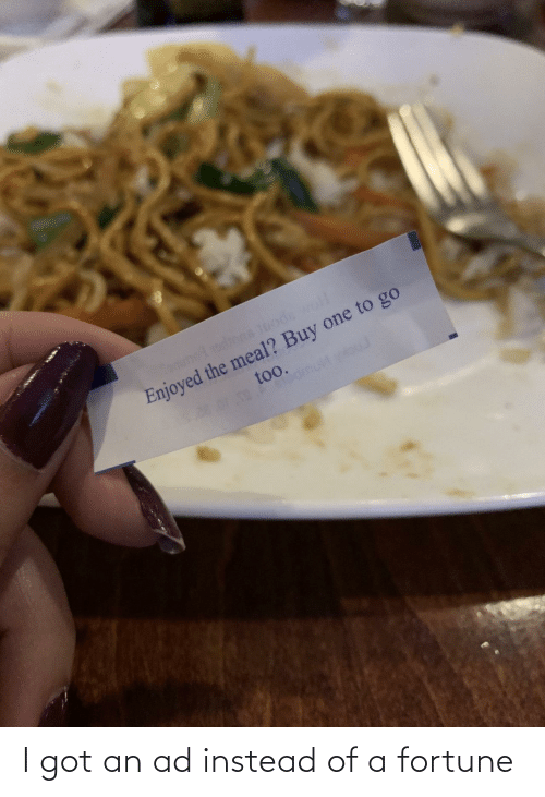 i got: I got an ad instead of a fortune