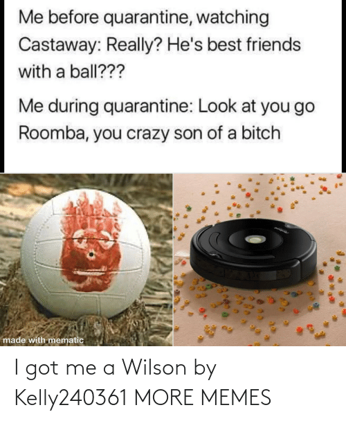 i got: I got me a Wilson by Kelly240361 MORE MEMES