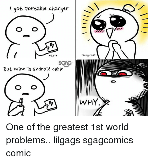 Android, Memes, and World: I got Portable charger  #80  Swasgerina  SGAG  But mine is android cable  WHY One of the greatest 1st world problems.. lilgags sgagcomics comic