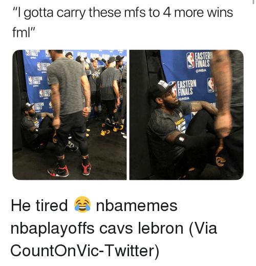 """Nbaplayoffs: """"I gotta carry these mfs to 4 more wins  fml""""  EASTER  FINALS  @NBA  INAL  EASTERN  NBA  EASTERN  FINALS  EASTERN  @NBA  如姒 He tired 😂 nbamemes nbaplayoffs cavs lebron (Via CountOnVic-Twitter)"""