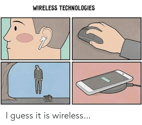 Guess: I guess it is wireless…