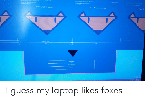 foxes: I guess my laptop likes foxes