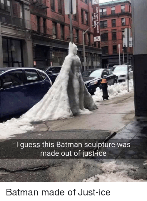 Batman, Funny, and Guess: I guess this Batman sculpture was  made out of just-ice Batman made of Just-ice