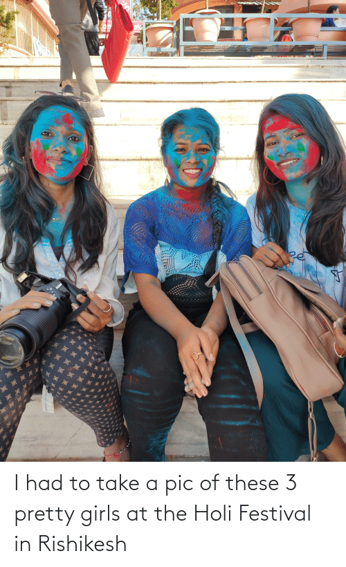 holi: I had to take a pic of these 3 pretty girls at the Holi Festival in Rishikesh