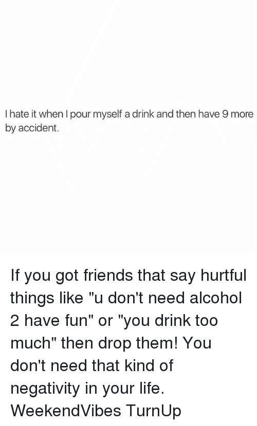 drink too much